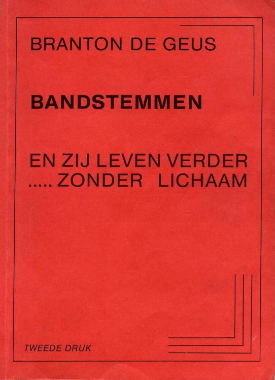 EN ZIJ LEVEN VERDER ZONDER LICHAAM door Branton de Geus